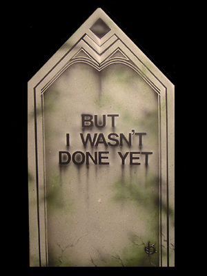But I Wasn't Done Yet